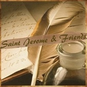 Saint Jerome & Friends by Saint Jerome