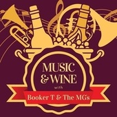 Music & Wine with Booker T & the Mg's by Booker T. & The MGs