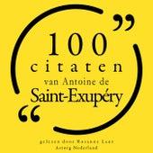 100 citaten van Antoine de Saint Exupéry (Collectie 100 Citaten van) by Antoine de Saint-Exupéry