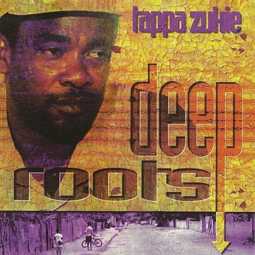 Deep Roots by Tappa Zukie
