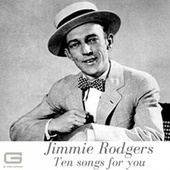 Ten songs for you von Jimmie Rodgers