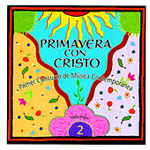 Primavera Con Cristo: Primer Concurso De Música Contemporánea Vol. 2 by Various Artists