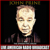 The Spanish Pipe Dream (Live) von John Prine