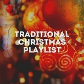 Traditional Christmas Playlist van Christmas Songs, The Merry Christmas Players, Best Christmas Carols