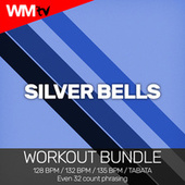Silver Bells (Workout Bundle / Even 32 Count Phrasing) de Workout Music Tv