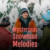Mysterious Snowman Melodies by Earl Grant