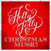 Holly Jolly Christmas Music! de The Yuletide Singers, Rosemary Clooney, Trinity Boys Choir, Cranberry Singers, Michael Hamilton, Ol' Kris' Jolly Choir, The Ray Conniff Singers, Santa's Little Singers, The Elizabethan Singers
