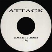 Black Is My Color de I-Roy