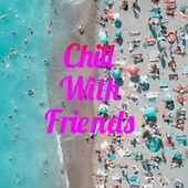 Chill with Friends de Chill Relax