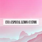 ENYA ESPECIAL LEMON CUSTOM de Iovine