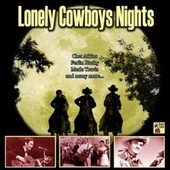 Lonely Cowboys Nights by Lefty Frizzell, Ferlin Husky, Don Gibson, Ray Price, Chet Atkins, Johnny Horton, Marty Robbins, Merle Travis, Hank Thompson, Coboy Copas, Patsy Montana, Hardrock Gunter, Sheb Wooley, Eddy Arnold, Red Foley, Rex Allen, Jean Shepard, Ernest Tubb