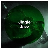 Jingle Jazz by Relaxing Instrumental Jazz Academy, Smooth Jazz Christmas Performers, Christmas Hits, Christmas Songs