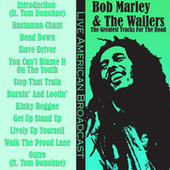 Bob Marley & The Wailers - The Greatest Tracks for the Road (Live) by Bob Marley