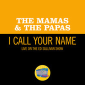 I Call Your Name (Live On The Ed Sullivan Show, September 24, 1967) fra The Mamas & The Papas