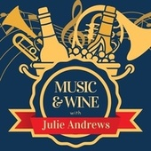 Music & Wine with Julie Andrews von Julie Andrews
