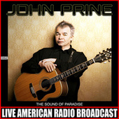 The Sound Of Paradise (Live) by John Prine
