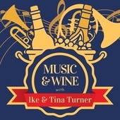 Music & Wine with Ike & Tina Turner by Ike Turner
