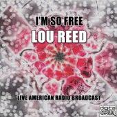 I'm So Free (Live) von Lou Reed