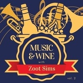Music & Wine with Zoot Sims, Vol. 2 von Zoot Sims