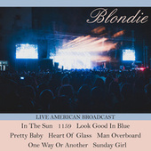 Blondie - Live American Broadcast (Live) by Blondie