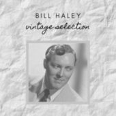 Bill Haley - Vintage Selection von Bill Haley