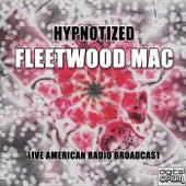 Hypnotized (Live) von Fleetwood Mac