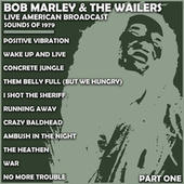 Bob Marley & The Wailers - Live American Broadcast - Sounds of 1979 - Part One (Live) von Bob Marley