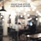 Night Bar Styles (Jazz Relax Moods) by Hank Soul