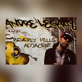 Beverly Hills Adjacent by Andre Legacy