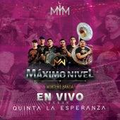 Desde Quinta la Esperanza (En Vivo) de Maximo Nivel Norteño Banda