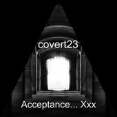 Acceptance... Xxx by Covert23