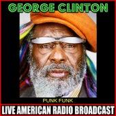 Punk Funk (Live) de George Clinton