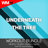 Underneath The Tree (Workout Bundle / Even 32 Count Phrasing) de Workout Music Tv