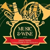 Music & Wine with Johnny Mathis, Nelson Riddle & His Orchestra de Johnny Mathis