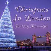 Christmas In London Holiday Favourites de Various Artists