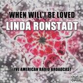 When Will I Be Loved (Live) von Linda Ronstadt