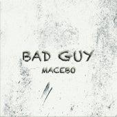 Bad Guy de Macebo