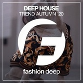 Deep House Trend Autumn '20 by Various Artists