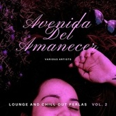 Avenida Del Amanecer (Lounge & Chill out Perlas), Vol. 2 by Various Artists