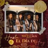 Hasta El Día De Hoy by Grupo Sin Escala