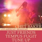 Best Jazz Pieces - Live American Broadcast (Live) von Chet Baker
