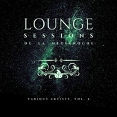 Lounge Sessions de la Medianoche, Vol. 4 von Various Artists