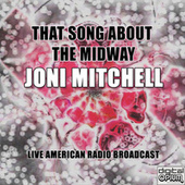 That Song About The Midway (Live) von Joni Mitchell