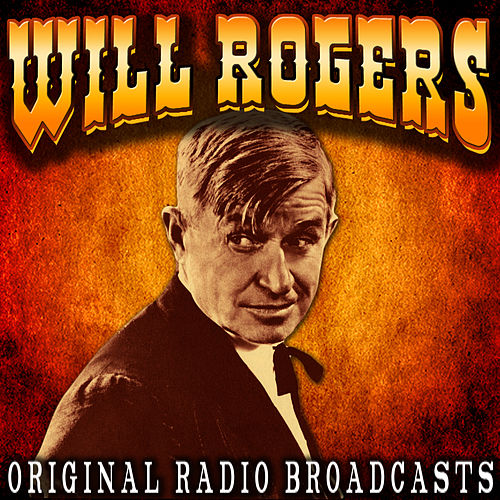 Original Radio Broadcasts by Will Rogers