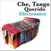 Che, Tango Querido - Electrónico de Various Artists