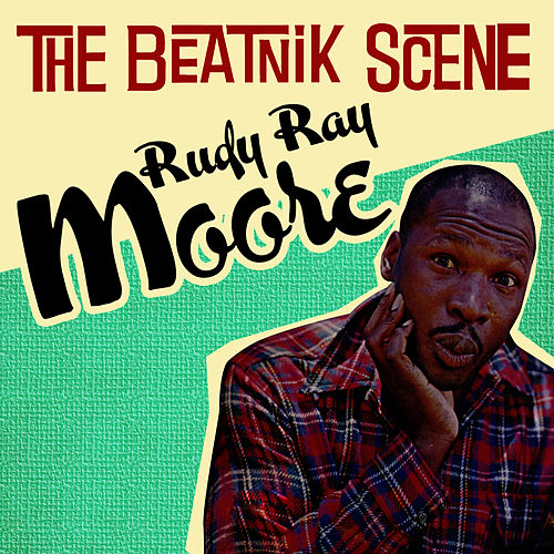 The Beatnik Scene by Rudy Ray Moore