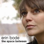 The Space Between - Single by Erin Bode