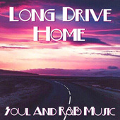 Long Drive Home Soul And R&B Music von Various Artists