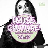 House Couture, Vol. 27 by Various Artists