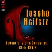 Essential Violin Concertos (1955-1961) by Jascha Heifetz